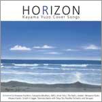 HORIZON〜Kayama Yuzo Cover Songs〜