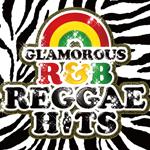 GLAMOUROUS R&B REGGAE HITS