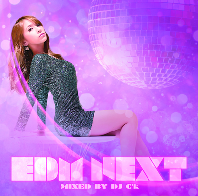 EDM NEXT MIXED BY DJ C'K