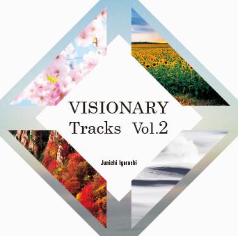 VISIONARY Tracks Vol.2 / Junichi Igarashi