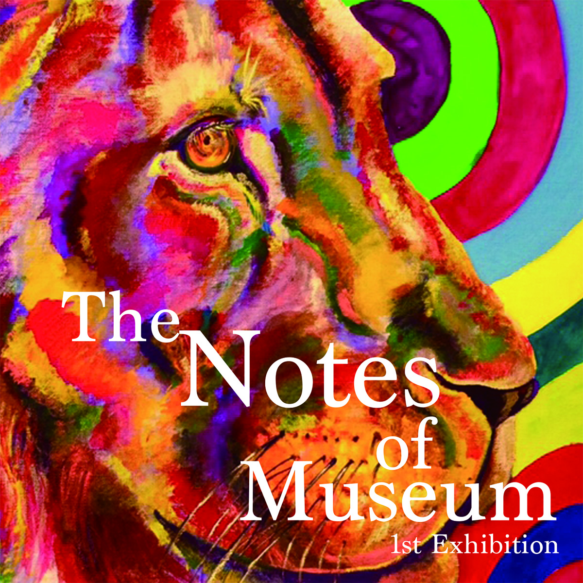 The Notes of Museum「1st Exhibition」