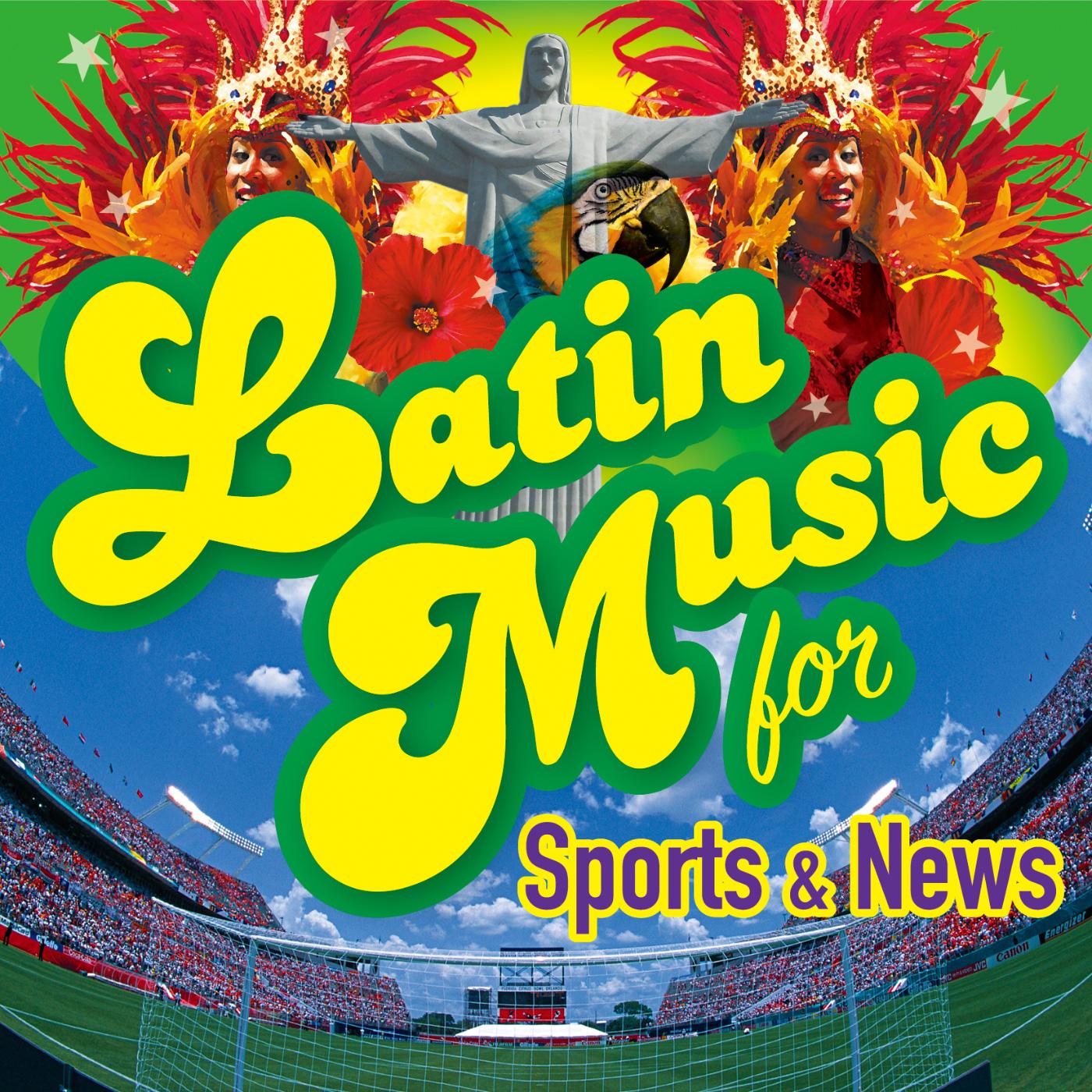 ラテンミュージック for スポーツ & ニュース