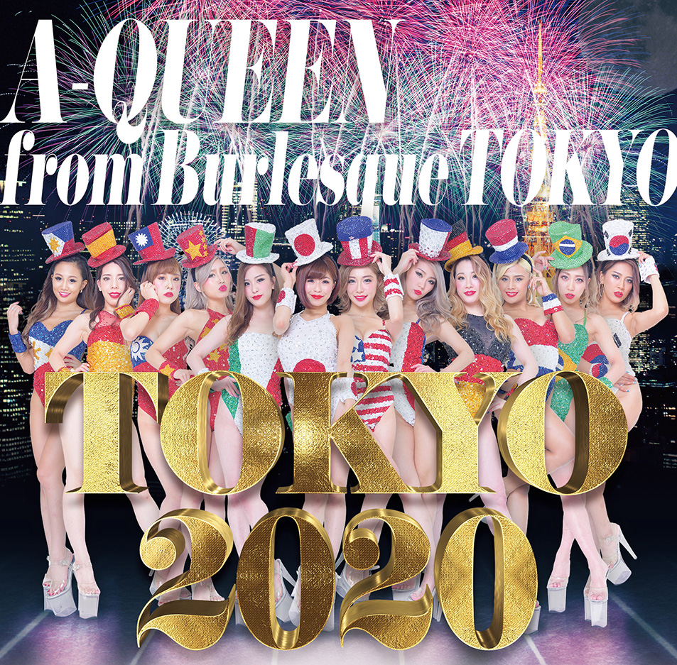 TOKYO 2020 A-Queen from バーレスク東京