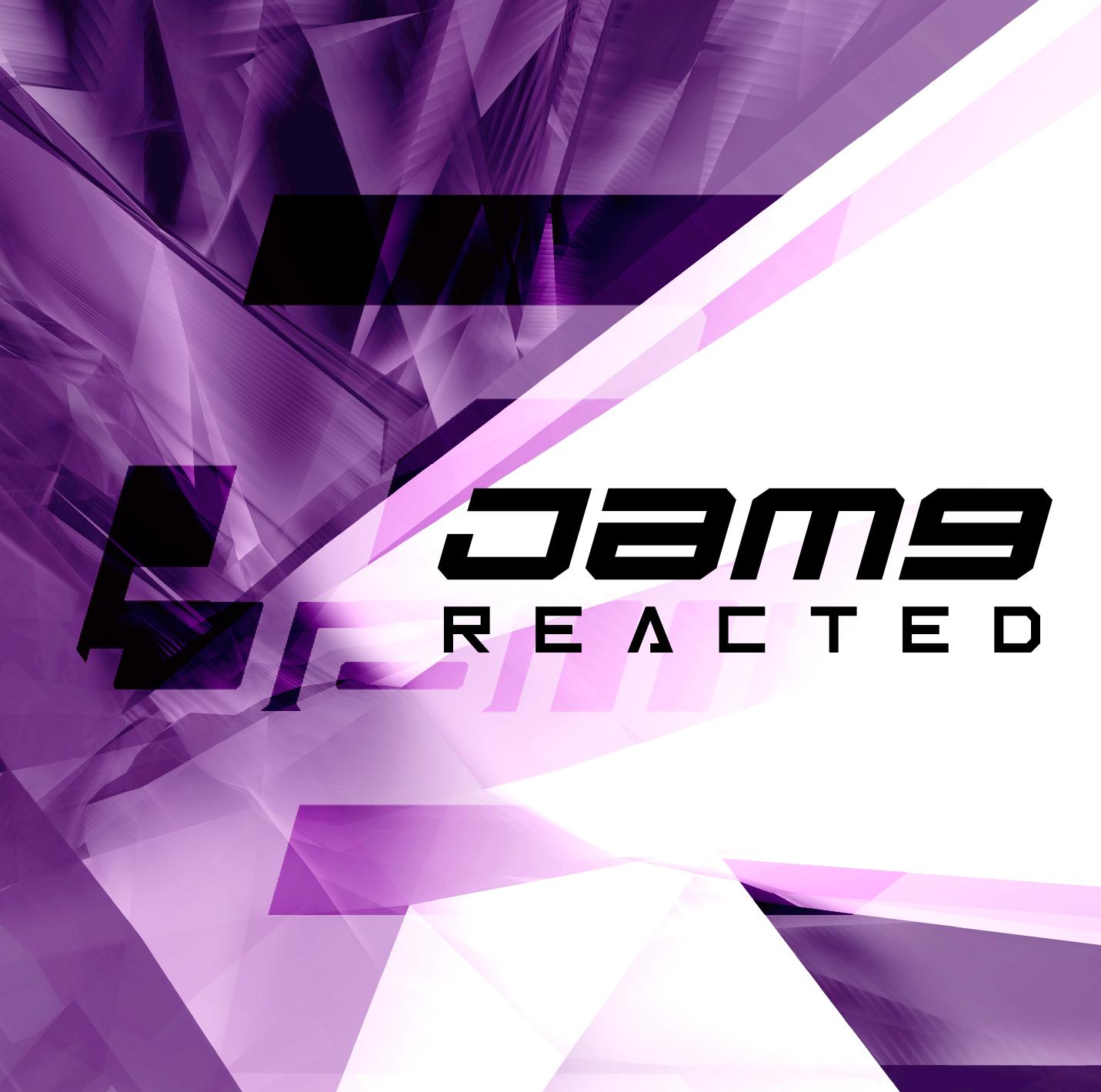 Jam9「REACTED」