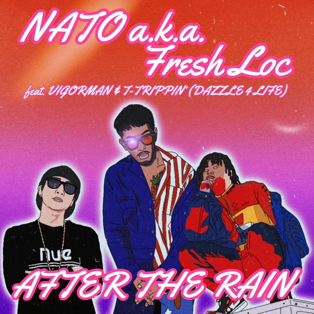 NATO aka Flesh Loc feat. VIGORMAN, T-Trippin'「After the Rain」