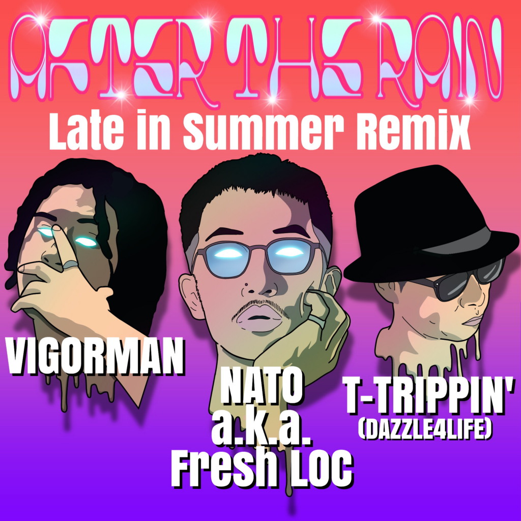 NATO a.k.a Fresh Loc feat.VIGORMAN & T-TRIPPIN' (DAZZLE 4 LIFE)「After the Rain Late in Summer Remix」