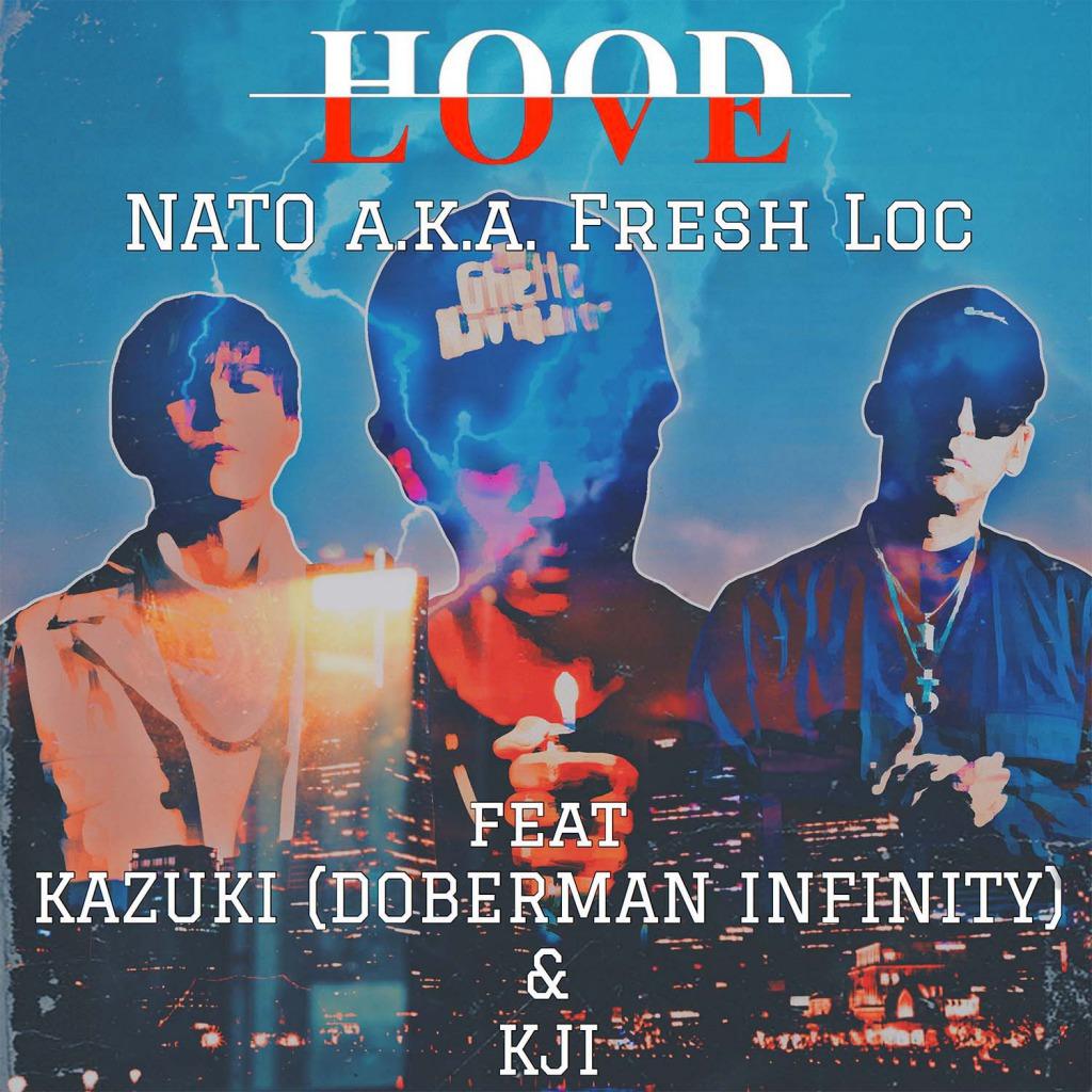 NATO a.k.a. Fresh Loc feat. KAZUKI(DOBERMAN INFINITY) & KJI「HOOD LOVE」