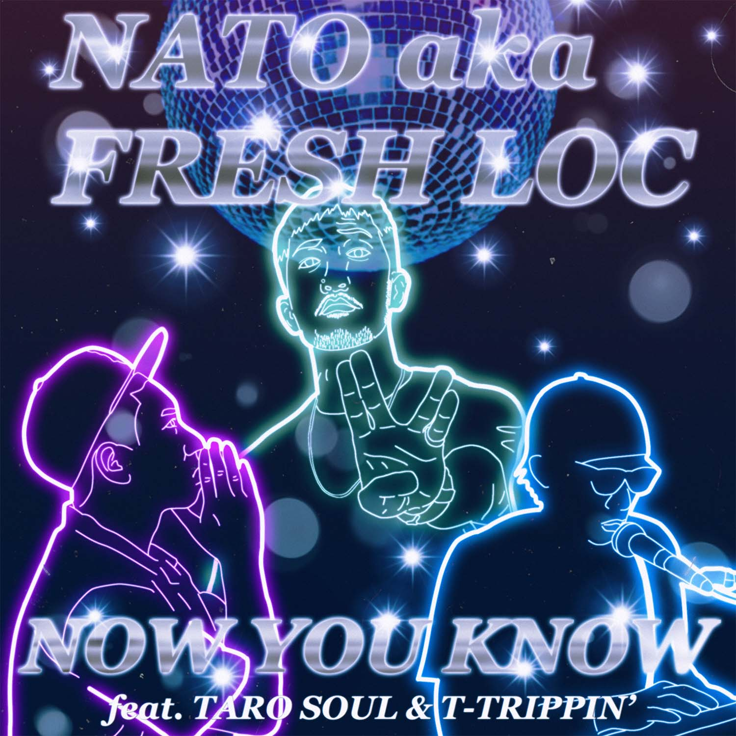 NATO a.k.a. Fresh Loc feat. TARO SOUL & T-TRIPPIN' (DAZZLE 4 LIFE)「Now You Know」