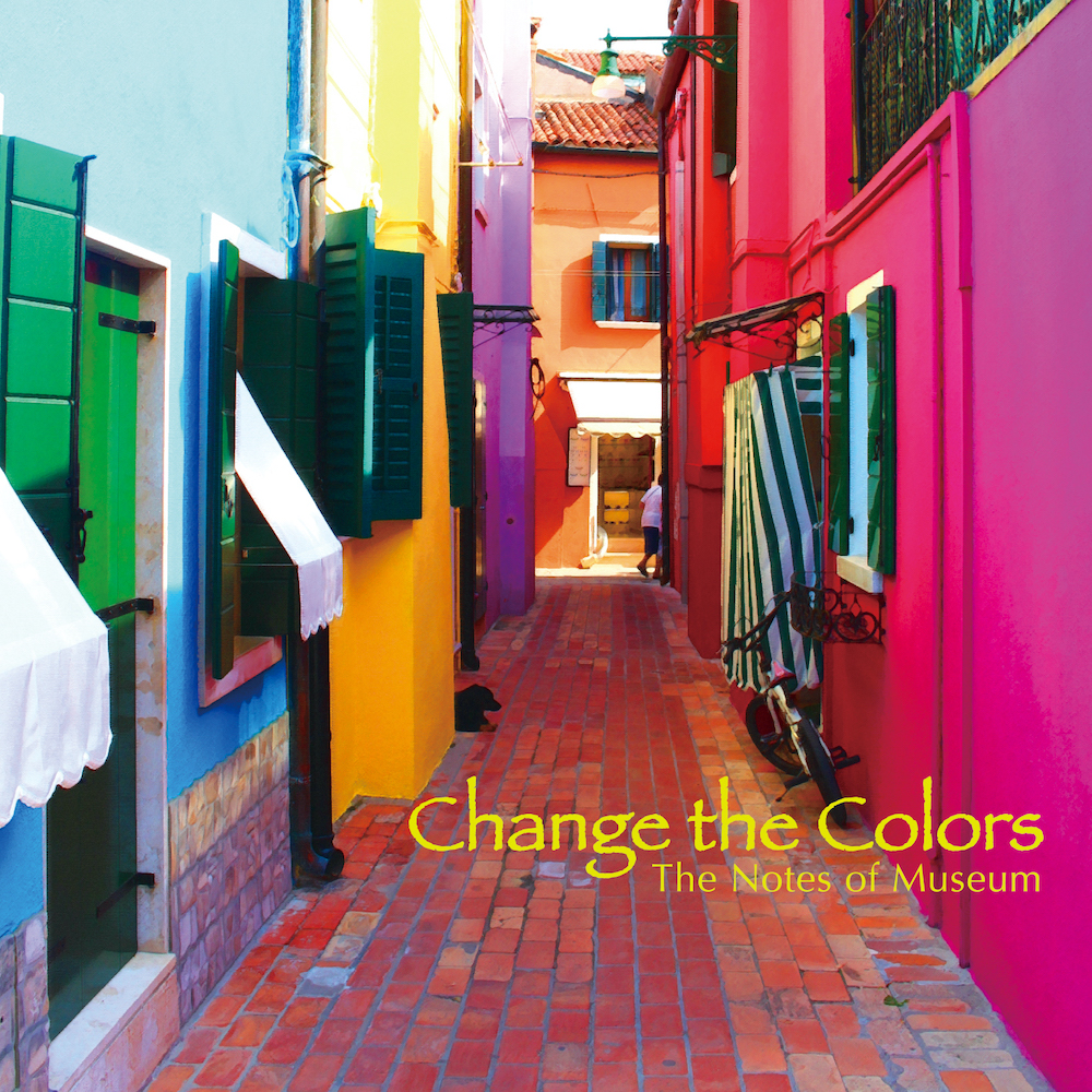 The Notes of Museum「Change the Colors」