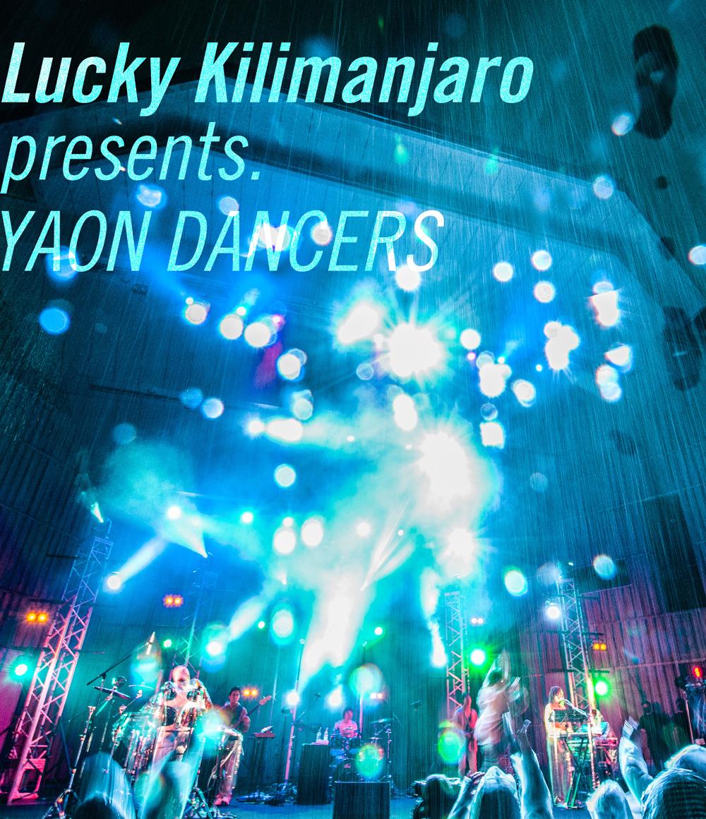 Lucky Kilimanjaro「Lucky Kilimanjaro presents.YAON DANCERS」